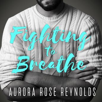 Fighting to Breathe, Aurora Rose Reynolds