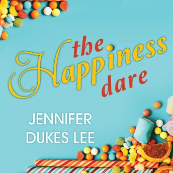 Happiness Dare: Pursuing Your Heart's Deepest, Holiest, and Most Vulnerable Desire, Jennifer Dukes Lee
