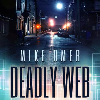 Deadly Web: A Police Procedural Novel, Mike Omer