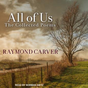 All of Us: The Collected Poems, Raymond Carver