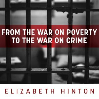 From the War on Poverty to the War on Crime: The Making of Mass Incarceration in America