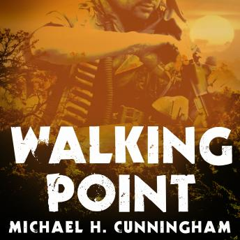 Download Walking Point: An Infantryman's Untold Story by Michael H. Cunningham