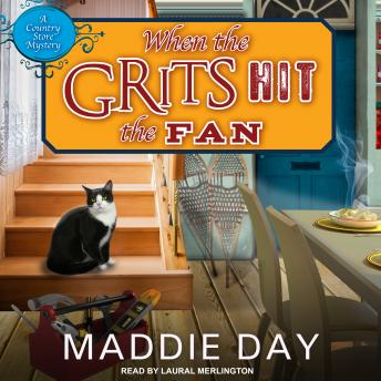 When the Grits Hit the Fan, Maddie Day