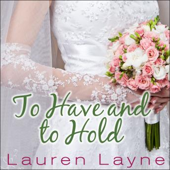 To Have and to Hold, Lauren Layne