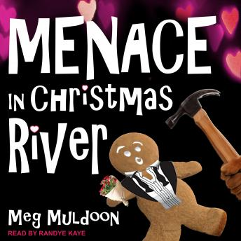 Menace in Christmas River: A Christmas Cozy Mystery, Meg Muldoon