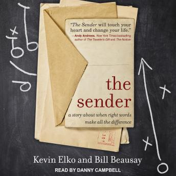 Sender: A Story About When Right Words Make All the Difference, Bill Beausay, Kevin Elko