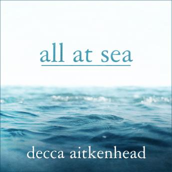 All At Sea: A Memoir, Decca Aitkenhead