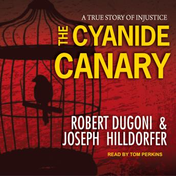 Download Cyanide Canary: A True Story of Injustice by Robert Dugoni, Joseph Hilldorfer