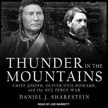 Thunder in the Mountains: Chief Joseph, Oliver Otis Howard, and the Nez Perce War sample.