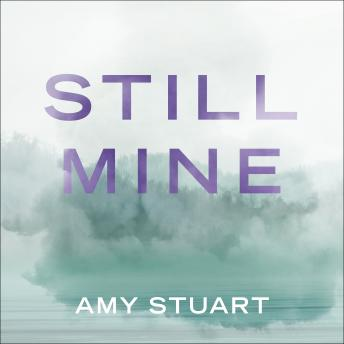 Still Mine, Amy Stuart