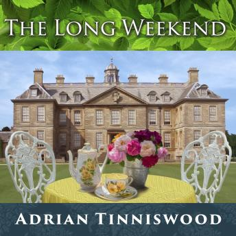 Long Weekend: Life in the English Country House, 1918-1939, Adrian Tinniswood