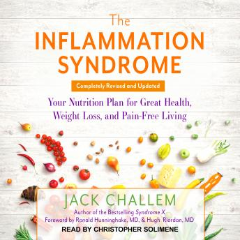 Inflammation Syndrome: Your Nutrition Plan for Great Health, Weight Loss, and Pain-Free Living, Jack Challem