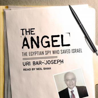 Angel: The Egyptian Spy Who Saved Israel, Uri Bar-Joseph