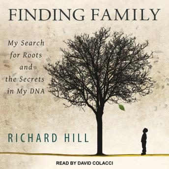 Finding Family: My Search for Roots and the Secrets in My DNA sample.