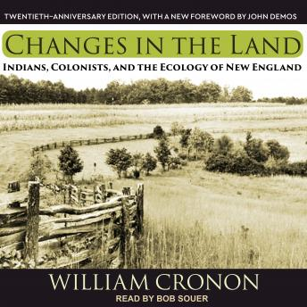 Download Changes in the Land: Indians, Colonists, and the Ecology of New England by William Cronon