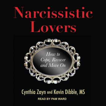 Narcissistic Lovers: How to Cope, Recover and Move On, Kevin Dibble, Cynthia Zayn