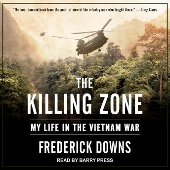 Download Killing Zone: My Life in the Vietnam War by Frederick Downs