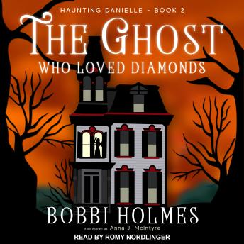 Download Ghost Who Loved Diamonds by Bobbi Holmes, Anna J. McIntyre
