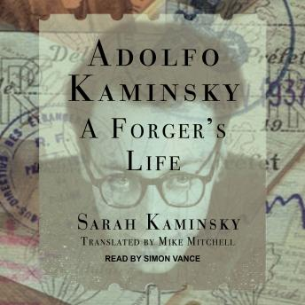 Download Adolfo Kaminsky: A Forger's Life by Sarah Kaminsky