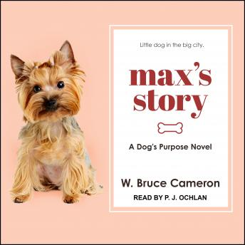 Max's Story: A Dog's Purpose Novel
