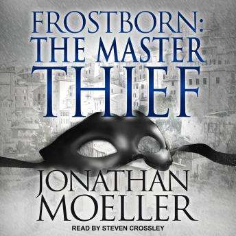 Frostborn: The Master Thief, Jonathan Moeller