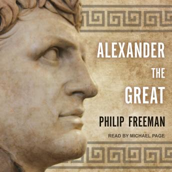 Alexander the Great, Philip Freeman