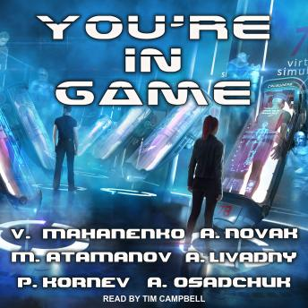 You're in Game!: LitRPG Stories from Bestselling Authors details