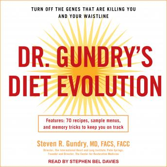 Dr. Gundry's Diet Evolution: Turn Off the Genes That Are Killing You and Your Waistline details