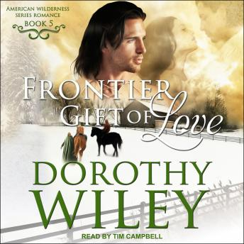 Frontier Gift of Love, Dorothy Wiley