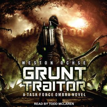 Grunt Traitor: A Task Force Ombra Novel