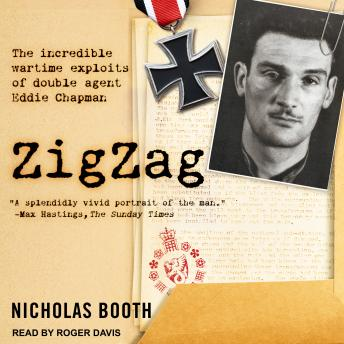 Download Zigzag: The Incredible Wartime Exploits of Double Agent Eddie Chapman by Nicholas Booth