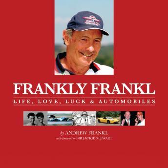 Frankly Frankl: Life, Love, Luck & Automobiles, Andrew Frankl