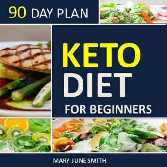 Keto Diet 90 Day Plan for Beginners (2020 Ketogenic Diet Plan)