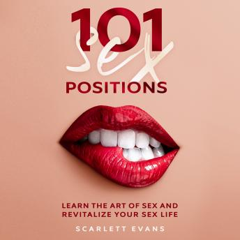 Sex Positions: 101 Consensual Sex Positions for Couples. Learn the Art of sex and Revitalize your Sex Life