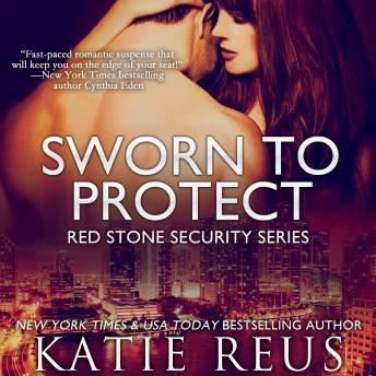 Sworn to Protect, Katie Reus
