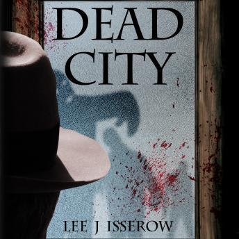 Dead City, Audio book by Lee J Isserow