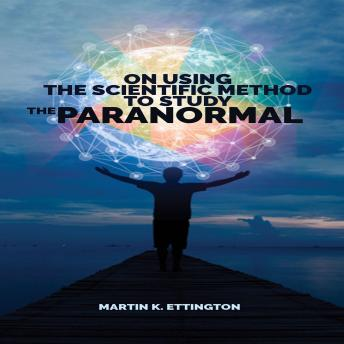 On Using Scientific Method to Study the Paranormal