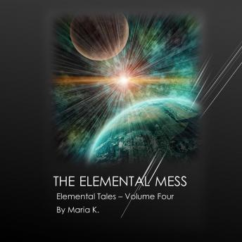 The Elemental Mess (The Elemental Tales Book 4)