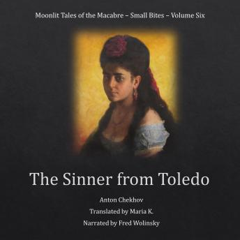 Download Sinner from Toledo (Moonlit Tales of the Macabre - Small Bites Book 6) by Anton Chekhov