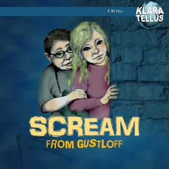 Scream from Gustloff, Frode Hall, Monica Hall