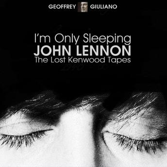 I'm Only Sleeping - John Lennon The Lost Kenwood Tapes