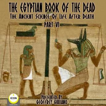 The Egyptian Book Of The Dead - The Ancient Science Of Life After Death - Part 6