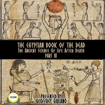 The Egyptian Book Of The Dead - The Ancient Science Of Life After Death - Part 3
