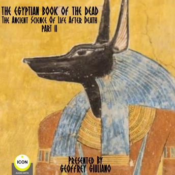 The Egyptian Book Of The Dead - The Ancient Science Of Life After Death - Part 2