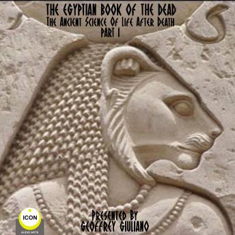 The Egyptian Book Of The Dead - The Ancient Science Of Life After Death - Part 1