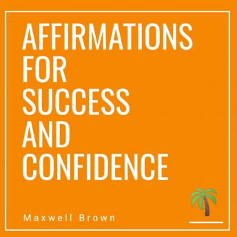 Affirmations For Success And Confidence