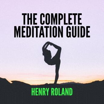 THE COMPLETE MEDITATION GUIDE
