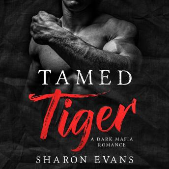 Download Tamed Tiger: A Dark Mafia Romance by Sharon Evans