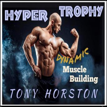 Hypertrophy - Dynamic Muscle Building