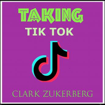 Taking Tik Tok